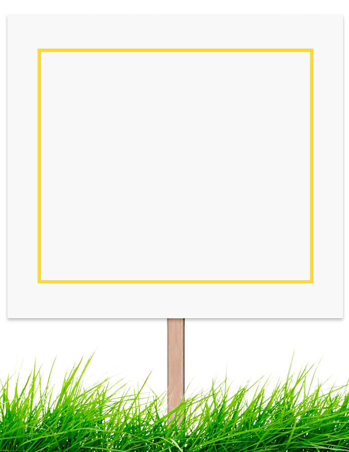 lawn sign with a stick in the grass